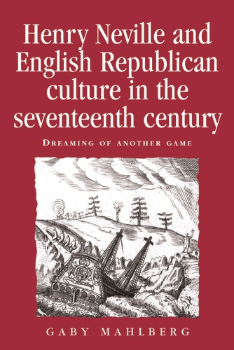 Henry Neville and English Republican Culture